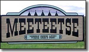 """Meeteetse """"Where Chiefs Meet"""" Sign"""
